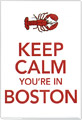 Keep Calm You're In Boston Souvenir Metal Magnet