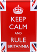 Keep Calm and Rule Britannia - Tin Plaque