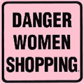 Danger Women Shopping  Large Tin Sign, 16 x16
